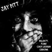 Ballin' by Jay Pitt