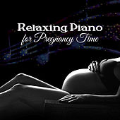 Relaxing Piano for Pregnancy Time – Classical Music, The Best for Pregnant Women to Relax and Health Brain Development Babies by Classical New Age Piano Music