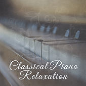 Classical Piano Relaxation – Soft Sounds to Relax, Piano Music, Easy Listening, Stress Relief, Mind Rest by Relaxing Sounds Guru