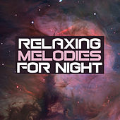 Relaxing Melodies for Night – Inner Calmness, Peaceful Night, Rest & Sleep, Energy Gathering by The Relaxation