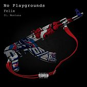 No Playgrounds (feat. Montana of 300) by Felix (Rock)
