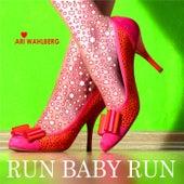Run Baby Run by Ari Wahlberg