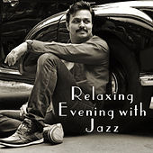 Relaxing Evening with Jazz – Smooth Sounds to Relax, Soothing Music, Jazz Melodies to Rest, Mind Peace by Soft Jazz Music