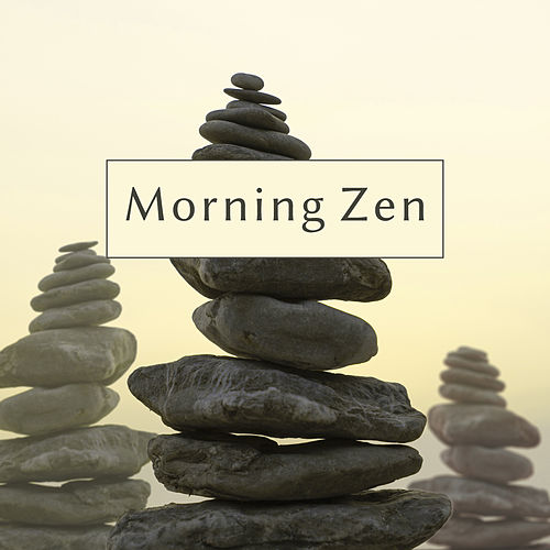 Morning Zen – Yoga 2017, Meditation Music, Deep Relaxation, Rest of Mind, Relaxed Body & Mind by Yoga Relaxation Music