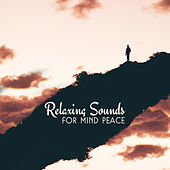 Relaxing Sounds for Mind Peace – Soft Music, Relaxing Melodies to Calm Down, Peaceful Sounds by New Age