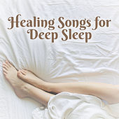Healing Songs for Deep Sleep – Soft Sounds to Dreaming, Sweet Night Music, Peaceful Dreams, Relaxing Melodies by New Age