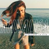 Direzione la vita by Annalisa