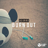 Burn Out by Deorro