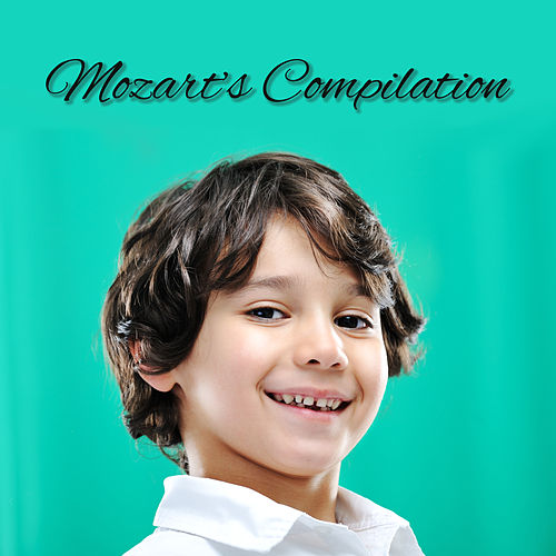 Mozart's Compilation – Classical  Music for Babies, Mozart Orchestra, Lullabies, Sweet Dream Classical  Music for Babies, Mozart Orchestra, Lullabies, Sweet Dream by Baby Mozart Orchestra
