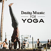 Daily Music  for Yoga – Spiritual New Age Music for Meditation, Yoga 2017, Contemplation, Pilates, Zen, Relax by Calming Sounds
