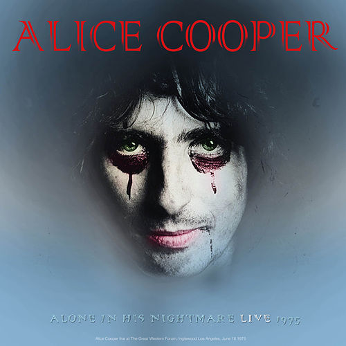 Alice Cooper - Alone In His Nightmare Live 1975 von Alice Cooper
