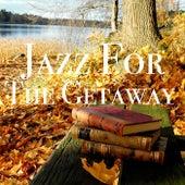 Jazz For The Getaway von Various Artists