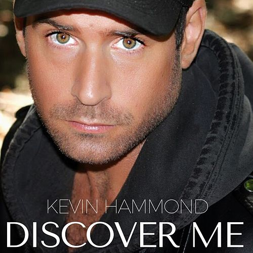 Discover Me by Kevin Hammond