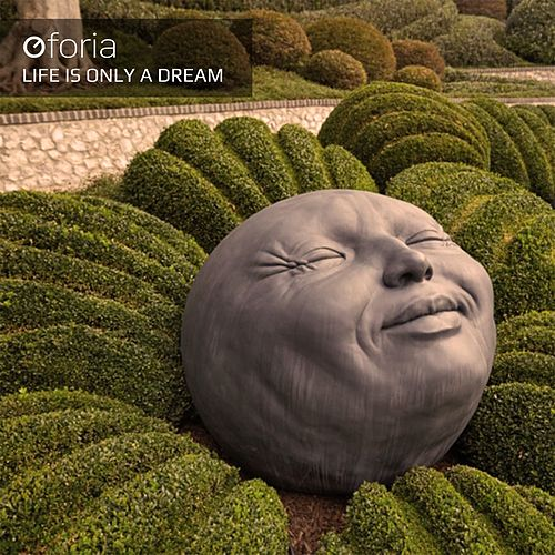 Life Is Only a Dream by Oforia