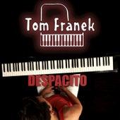 Despacito by Tom Franek