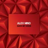 Suck My Knob by Alex Mind