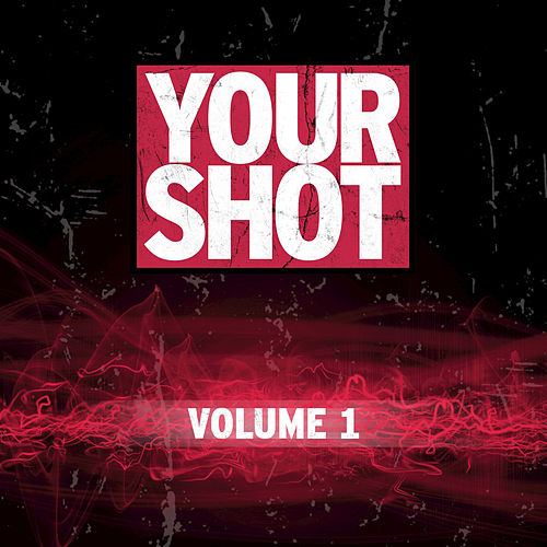 Your Shot, Vol. 1 by Various Artists