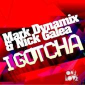 I Gotcha by Nick Galea