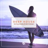 Deep House - Boring Tweaks & Dark Bleeps by Various Artists