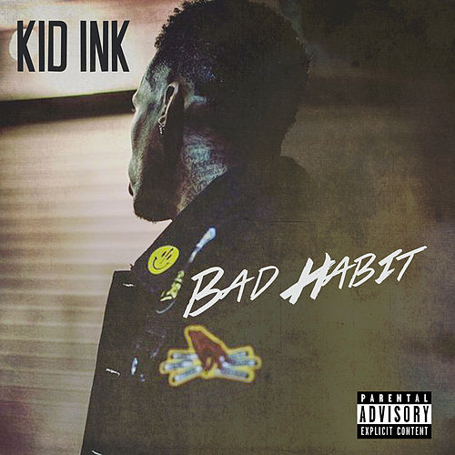 Bad Habit de Kid Ink