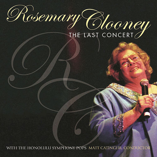 Play & Download The Last Concert by Rosemary Clooney | Napster