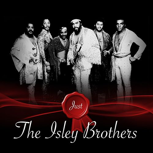 Just - The Isley Brothers by The Isley Brothers