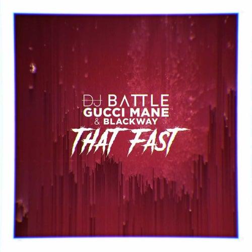 That Fast by DJ Battle & Gucci Mane