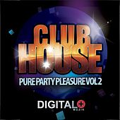 Club House Pure Party Pleasure, Vol. 2 - EP by Various Artists