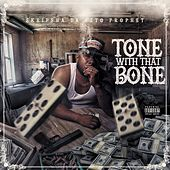 Tone With That Bone by Skripsha