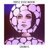 Soulmatic von Purple Disco Machine