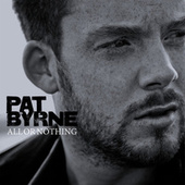 All Or Nothing by Pat Byrne