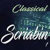 Classical Scriabin 1 by Various Artists