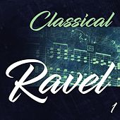 Classical Ravel 1 by Various Artists