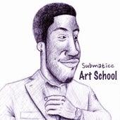 Art School by Submaticc