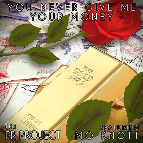 You Never Give Me Your Money (feat. Mo Knott) by PR Project