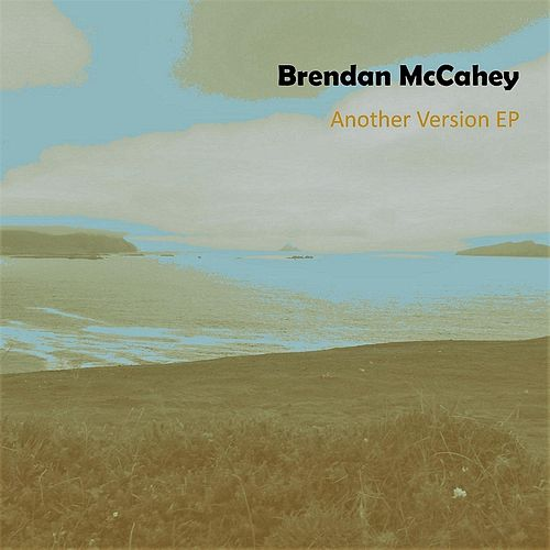Another Version EP by Brendan McCahey