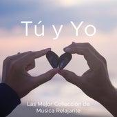 Tú y Yo - Las Mejor Collección de Música Relajante para Yoga, Meditación Podemos Ser Felices, Paz Interior, Sonidos de la Naturaleza by Musica Para Dormir Profundamente