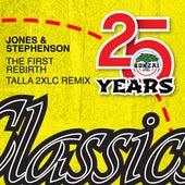 The First Rebirth - Talla 2XLC Remix by Jones & Stephenson