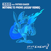 Nothing To Prove (Assaf Remix) by Rod G.