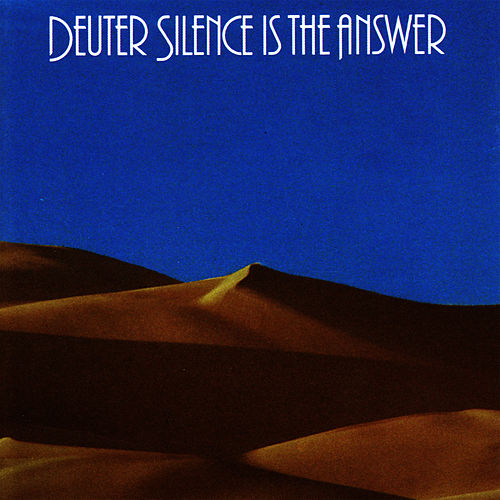 Play & Download Silence is the Answer by Deuter | Napster
