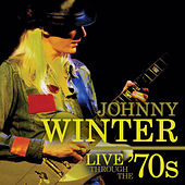 Play & Download Live Through The 70's by Johnny Winter | Napster