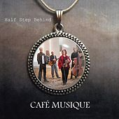 Half Step Behind by Cafe Musique