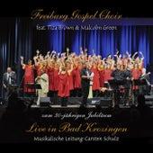 Live in Bad Krozingen (Zum 30-Jährigen Jubiläum) (Musikalische Leitung: Carsten Schulz) by Malcolm Green Freiburg Gospel Choir