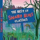 Play & Download Best of Swamp Blues Classics by Various Artists | Napster