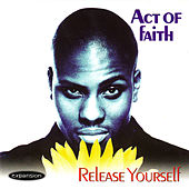 Play & Download Release Yourself by Act Of Faith | Napster