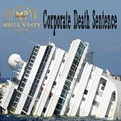 Corporate Death Sentence by Mega Nasty Rich