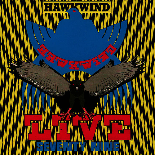 Play & Download Live Seventy Nine by Hawkwind | Napster