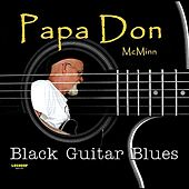 Play & Download Black Guitar Blues by Papa Don McMinn | Napster