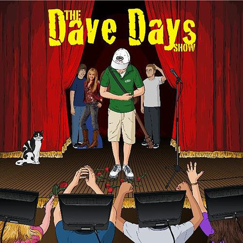 The Dave Days Show by Dave Days