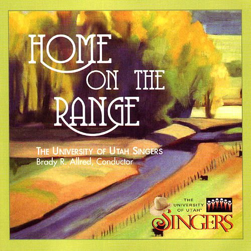 Home On The Range by The University Of Utah Singers
